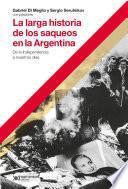 La larga historia de los saqueos en la Argentina