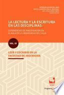 La lectura y la escritura en las disciplinas: experiencias de investigación en el aula en la Universidad del Valle.