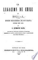 La legación de Chile en Bolivia desde setiembre de 1867 hasta principios de 1870