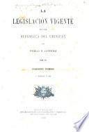 La legislación vigente de la república del Uruguay: pte. Derecho administrativo