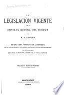 La legislacion vigente de la republica oriental del Uruguay