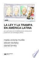 La ley y la trampa en América Latina