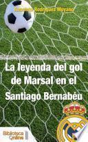 La leyenda del gol de Marsal en el Santiago Bernabéu