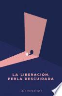 LA LIBERACIÓN, PERLA DESCUIDADA