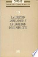 La libertad ambulatoria y la legalidad de su privación
