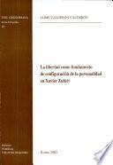 La libertad como fundamento de configuración de la personalidad en Xavier Zubiri