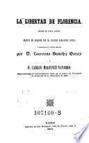 La libertad de Florencia, drama en cinco acos, escrito en frances por Alejandro Dumas y arreglado al teatro Espanol