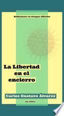 La Libertad en el encierro