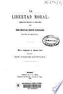 La libertad moral, (Réplica a un libro del Sr. D. Pedro Mata)