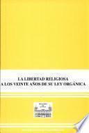 La libertad religiosa en España a los veinte años de su Ley orgánica