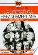 La Literatura hispanoamericana en 100 preguntas