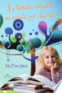 La literatura infantil, un mundo por descubrir