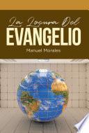 La Locura Del Evangelio
