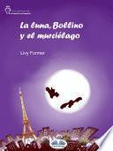 La Luna, Bollino Y El Murciélago