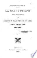La Madre Dios según Sant Francesc de Sales o sea Sermones y fragmentos de sus obras sobre la Santísima Virgen María