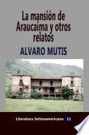 La mansión de Araucaima y otros relatos