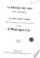 La Maravilla del siglo, cartas á María Enriqueta, ó sea, Una visita á París y Lóndres durante la famosa exhibicion de la industria universal de 1851