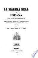 La marina real de España a fines del siglo XVIII y principios del XIX