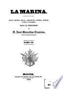 La Marina. Revista científica, militar, administrativa, histórica, literaria, política y de comercio. Bajo la dirección de D. José Marcelino Travieso. tom. 1-3