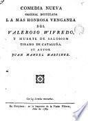 La más honrosa venganza del valeroso Wifredo y muerte de Salomón, tirano de Cataluña