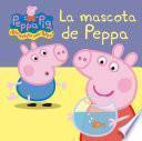 La mascota de Peppa (Fixed Layout) (Peppa Pig. Todo cartón)