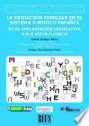 La mediación familiar en el sistema jurídico español