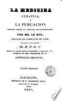 La Medicina curativa, ó La Purgación dirigida contra la causa de las enfermedades