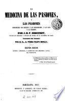 La Medicina de las pasiones, ó, Las pasiones consideradas con respecto a las enfermedades, a las leyes y a la religión