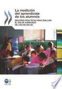 La Medición del Aprendizaje de los Alumnos Mejores Prácticas para Evaluar el Valor Agregado de las Escuelas