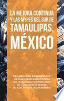 La Mejora Continua Y Las Mypes Del Sur De Tamaulipas, México