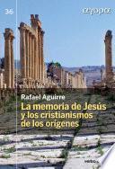 La memoria de Jesús y los cristianismos de los orígenes