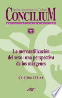 La mercantilización del sexo: una perspectiva de los márgenes. Concilium 357 (2014)