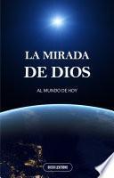 LA MIRADA DE DIOS, AL MUNDO DE HOY