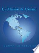 La Misi N de Umarc