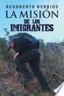La Misión De Los Imigrantes