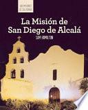 La Misión de San Diego de Alcalá (Discovering Mission San Diego de Alcalá)