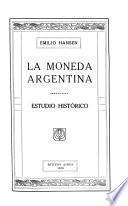 La moneda argentina, estudio histórico