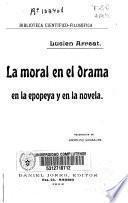 La moral en el drama en la epopeya y en la novela