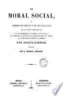 La Moral social, ó deberes del Estado y de los ciudadanos, 1