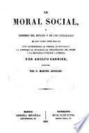 La moral social, ó Deberes del Estado y de los ciudadanos
