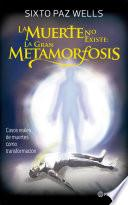 La muerte no existe: la gran metamorfosis
