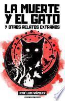 La muerte y el gato y otros relatos extraños