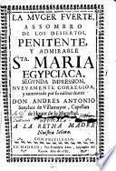 La muger fuerte assombro de los desiertos penitente y admirable santa Maria Egypciaca
