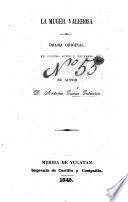La Muger Valerosa. Drama original, en cuatro actos y en verso