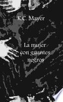 La mujer con guantes negros