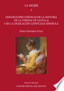 La mujer. Disposiciones jurídicas en la Historia de la Corona de Castilla y en la legislación codificada española (tomo I)