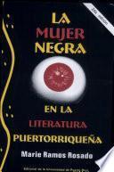 La mujer negra en la literatura Puertorriquena/ The black women in Puerto Rican literature