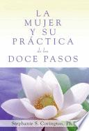 La Mujer Y Su Practica de los Doce Pasos (A Woman's Way through the Twelve Steps