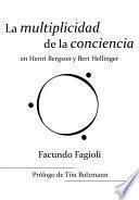 La multiplicidad de la conciencia en Bert Hellinger y Herni Bergson