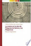 La música en la obra de Pitágoras de Samos y los Pitagóricos